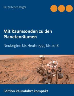 Mit Raumsonden zu den Planetenräumen, Bernd Leitenberger