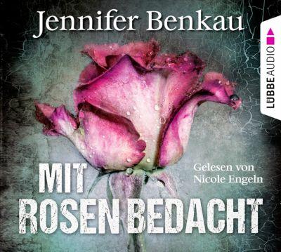 Mit Rosen bedacht, 6 Audio-CDs, Jennifer Benkau