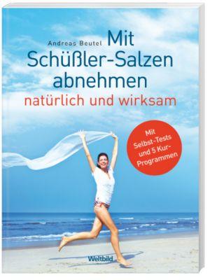 Mit Schüßler-Salzen abnehmen natürlich und wirksam, Andreas Beutel