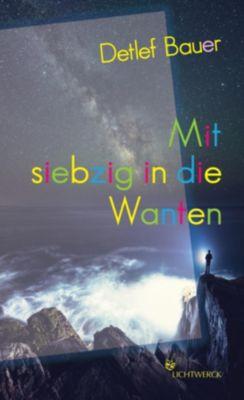 Mit siebzig in die Wanten - Detlef Bauer |