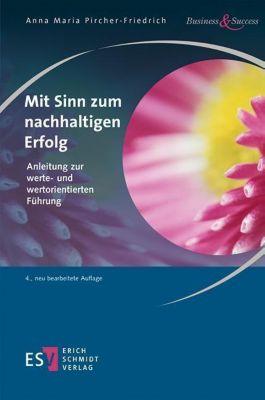 Mit Sinn zum nachhaltigen Erfolg - Anna M. Pircher-Friedrich |