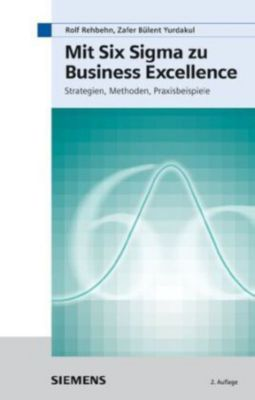 Mit Six Sigma zu Business Excellence, Rolf Rehbehn, Zafer B. Yurdakul