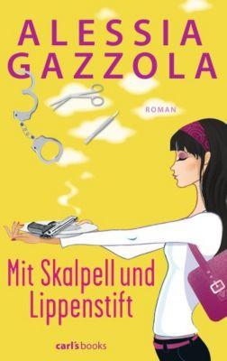 Mit Skalpell und Lippenstift, Alessia Gazzola