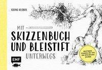 Mit Skizzenbuch und Bleistift unterwegs - Georg Kleber |