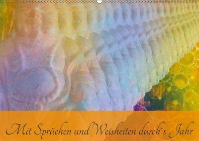 Mit Sprüchen und Weisheiten durch's Jahr (Wandkalender 2019 DIN A2 quer), Lydia Weih