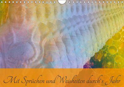 Mit Sprüchen und Weisheiten durch's Jahr (Wandkalender 2019 DIN A4 quer), Lydia Weih