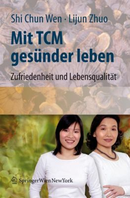 Mit TCM gesünder leben, Shi Chun Wen, Lijun Zhuo