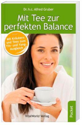 Mit Tee zur perfekten Balance, Alfred Gruber