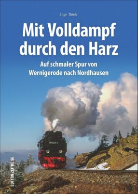 Mit Volldampf durch den Harz - Ingo Thiele pdf epub
