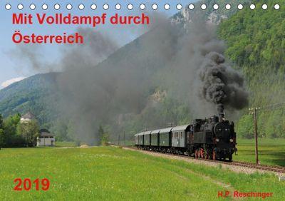 Mit Volldampf durch Österreich (Tischkalender 2019 DIN A5 quer), H. P. Reschinger
