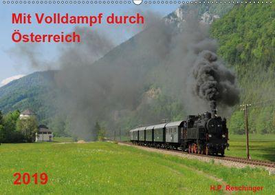 Mit Volldampf durch Österreich (Wandkalender 2019 DIN A2 quer), H. P. Reschinger