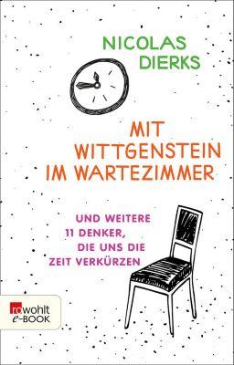Mit Wittgenstein im Wartezimmer, Nicolas Dierks
