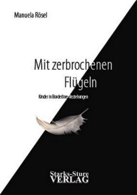 Mit zerbrochenen Flügeln - Manuela Rösel |