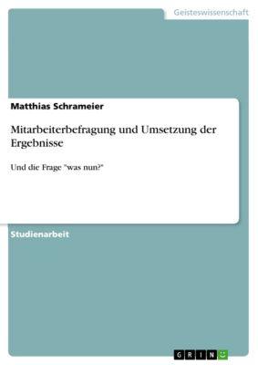 Mitarbeiterbefragung und Umsetzung der Ergebnisse, Matthias Schrameier