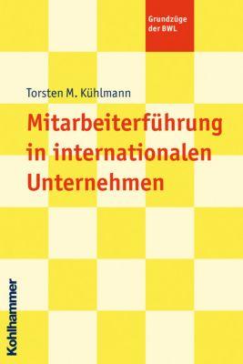 Mitarbeiterführung in internationalen Unternehmen, Torsten M. Kühlmann