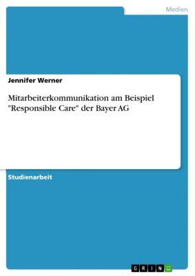 Mitarbeiterkommunikation am Beispiel Responsible Care der Bayer AG, Jennifer Werner