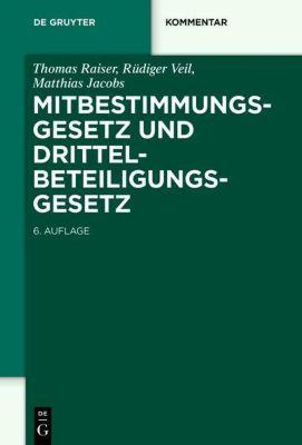 Mitbestimmungsgesetz (MitbestG) und Drittelbeteiligungsgesetz, Thomas Raiser, Rüdiger Veil, Matthias Jacobs