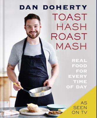 Mitchell Beazley: Toast Hash Roast Mash, Dan Doherty
