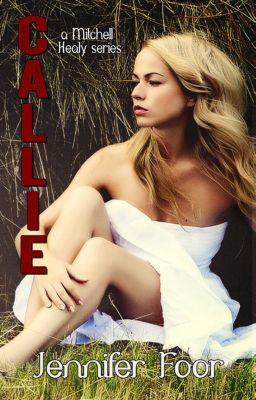 Mitchell - Healy Series: Callie Healy (Mitchell - Healy Series, #9), jennifer foor