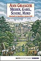 Mitchell & Markby Krimi: Messer, Gabel, Schere, Mord