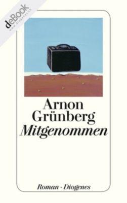 Mitgenommen, Arnon Grünberg