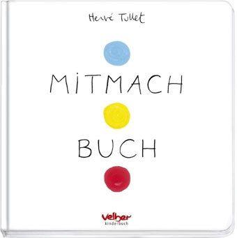 Mitmach Buch, Hervé Tullet