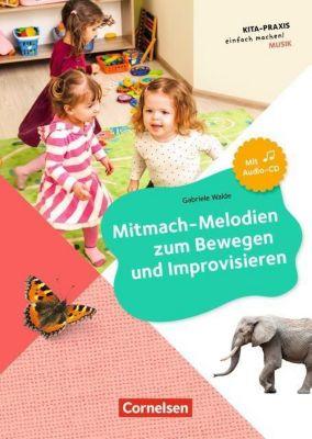 Mitmach-Melodien zum Bewegen und Improvisieren, m. Audio-CD - Gabi Walde |