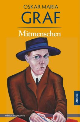 Mitmenschen, Oskar Maria Graf