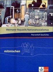 Mitmischen Themenheft Geschichte: Weimarer Republik/Nationalsozialismus