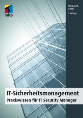 mitp Professional: IT-Sicherheitsmanagement, Thomas W. Harich