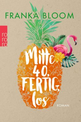 Mitte 40, fertig, los, Franka Bloom