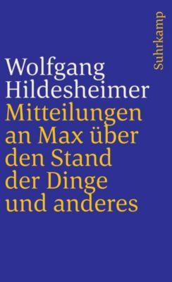 Mitteilungen an Max über den Stand der Dinge und anderes, Wolfgang Hildesheimer
