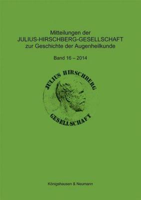 Mitteilungen der Julius-Hirschberg-Gesellschaft zur Geschichte der Augenheilkunde