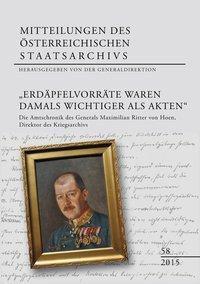 Mitteilungen des Österreichischen Staatsarchivs: Bd.58 Erdäpfelvorräte waren damals wichtiger als Akten
