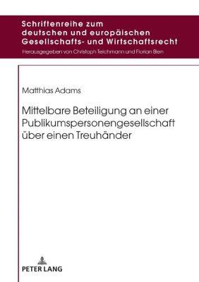 Mittelbare Beteiligung an einer Publikumspersonengesellschaft über einen Treuhänder, Matthias Adams