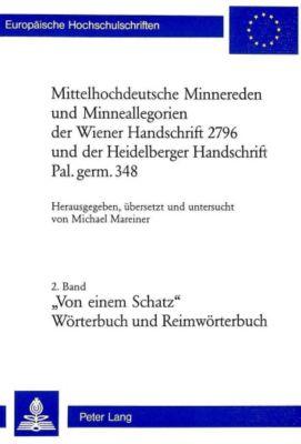Mittelhochdeutsche Minnereden und Minneallegorien der Wiener Handschrift 2796 und der Heidelberger Handschrift Pal. germ. 348