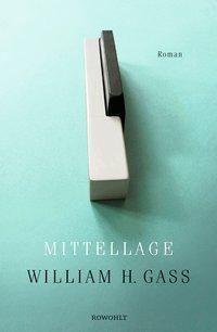 Mittellage - William H. Gass |
