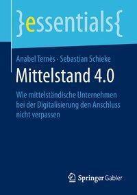 Mittelstand 4.0, Anabel Ternès, Sebastian Schieke