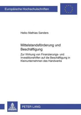Mittelstandsförderung und Beschäftigung, Heiko Mathias Sanders