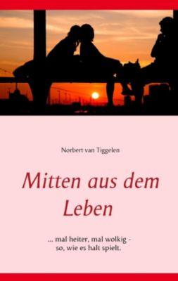 Mitten aus dem Leben, Norbert van Tiggelen