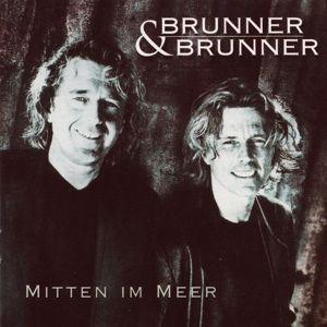 Mitten Im Meer, Brunner & Brunner