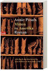 Mitten in Amerika, Annie Proulx