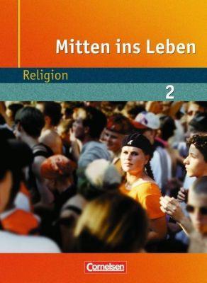 Mitten ins Leben: Bd.2 Ab 7. Schuljahr, Schülerbuch