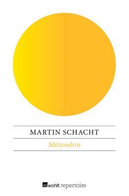 Mittendrin, Martin Schacht