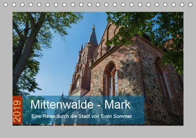 Mittenwalde - Mark (Tischkalender 2019 DIN A5 quer), Sven Sommer