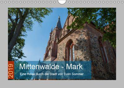 Mittenwalde - Mark (Wandkalender 2019 DIN A4 quer), Sven Sommer
