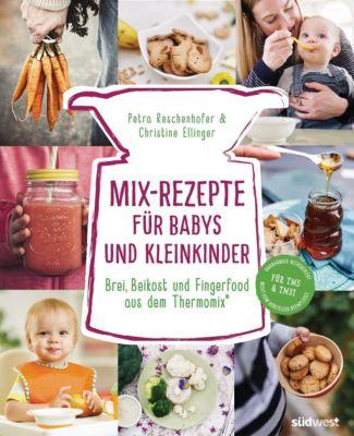 Mix-Rezepte für Babys und Kleinkinder