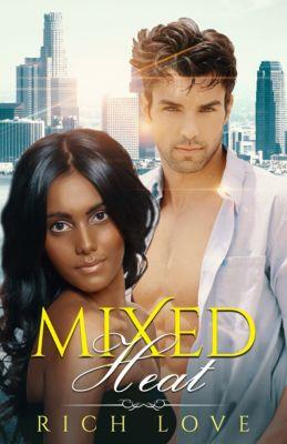 Mixed Heat, Rich Love