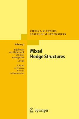 Mixed Hodge Structures, Chris A. M. Peters, Joseph H. M. Steenbrink