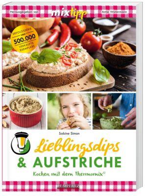 mixtipp Lieblings-Dips & Aufstriche, Sabine Simon